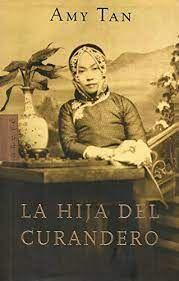 LA HIJA DEL CURANDERO / THE BONESETTER'S DAUGHTER