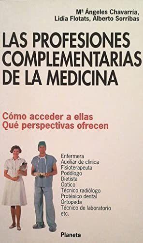 LAS PROFESIONES COMPLEMENTARIAS DE LA MEDICINA