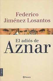 EL ADIÓS DE AZNAR