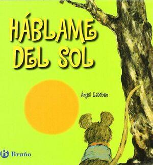 HABLAME DEL SOL / TELL ME ABOUT THE SUN
