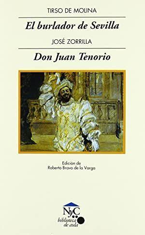 EL BURLADOR DE SEVILLA / DON JUAN TENORIO