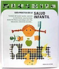 GUÍA PRÁCTICA DE LA SALUD INFANTIL