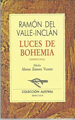 LUCES DE BOHEMIA: ESPERPENTO/ RAMÓN MARÍA DEL VALLE-INCLÁN; EDICIÓN DE ALONSO ZAMORA VICENTE