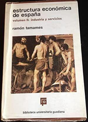 ESTRUCTURA ECONÓMICA DE ESPAÑA VOL  2: INDUSTRIA Y SERVICIOS
