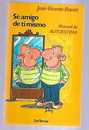 SÉ AMIGO DE TI MISMO