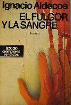 EL FULGOR Y LA SANGRE