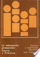 LA EDUCACIÓN PREESCOLAR: TEORÍA Y PRÁCTICA