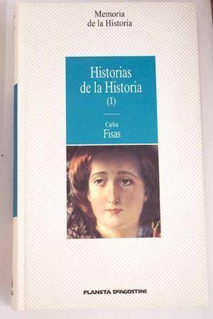 HISTORIAS DE LA HISTORIA (I)