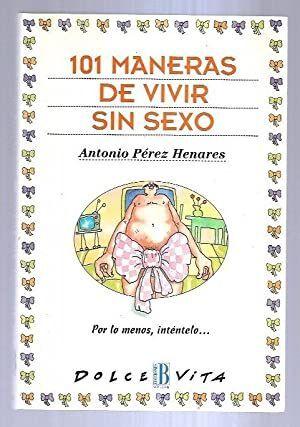101 MANERAS DE VIVIR SIN SEXO