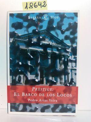 PRESTIGE: EL BARCO DE LOS LOCOS