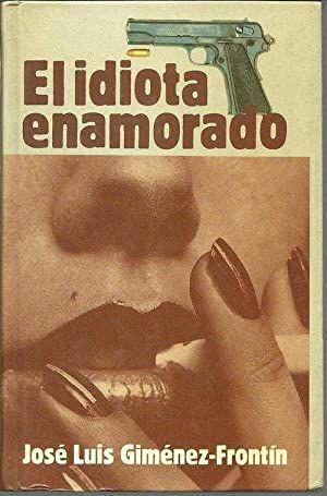 EL IDIOTA ENAMORADO