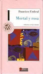 MORTAL Y ROSA