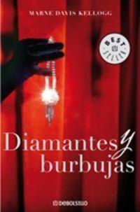 DIAMANTES Y BURBUJAS / DIAMONDS AND BUBBLES