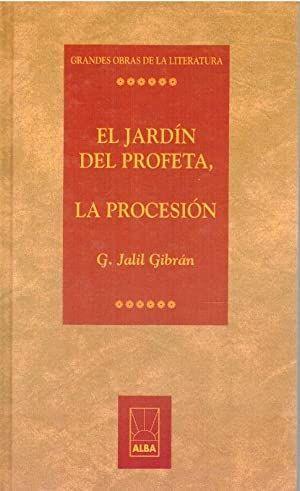 EL JARDIN DEL PROFETA Y LA PROCESION